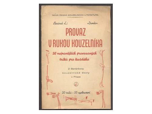 BERÁNEK; L.: PROVAZ V RUKOU KOUZELNÍKA. - 1940. Beránkova kouzelnická škola. /kouzla/